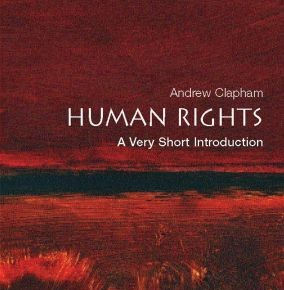 Human Rights, A Very Short Introduction by Andrew Clapham
